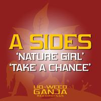 A Sides - Nature Girl / Take a Chance