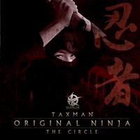 Taxman - Original Ninja / The Circle