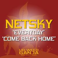 Netsky - Everyday / Come Back Home
