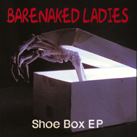 Barenaked Ladies - The Shoe Box (EP)