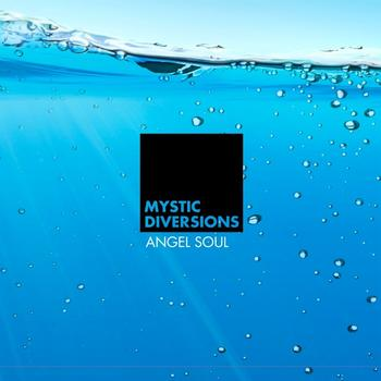 Mystic Diversions - Angel Soul