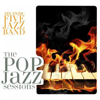 Atlantic Five Jazz Band - The Pop Jazz Sessions