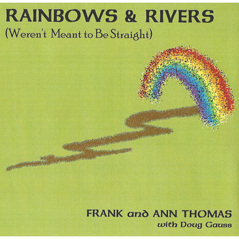 Frank & Ann Thomas - Rainbows & Rivers (Weren't Meant to Be Straight)