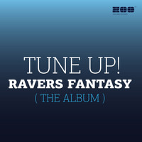Tune Up! - Ravers Fantasy (The Album)