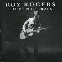 Roy Rogers - Chops Not Chaps