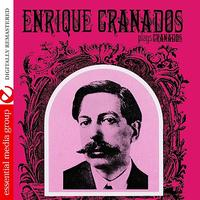 Enrique Granados - Enrique Granados Plays Granados (Digitally Remastered)