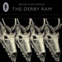Erland & The Carnival - The Derby Ram