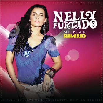 Nelly Furtado - Mi Plan Remixes