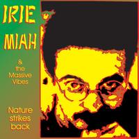 Irie Miah & The Massive Vibes - Nature Strikes Back