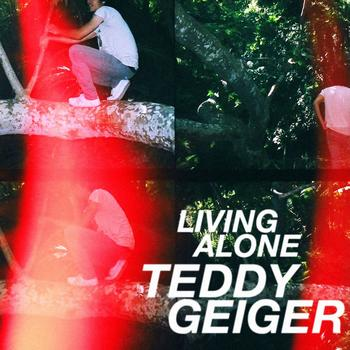 Teddy Geiger - Living Alone