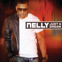 Nelly - Just A Dream (Explicit)