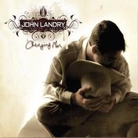 John Landry - Changing Man