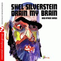 Shel Silverstein - Drain My Brain (Digitally Remastered)