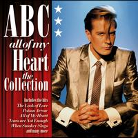 ABC - All Of My Heart: The Collection