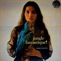 Bobby Montez - Jungle Fantastique (Re-Mastered)