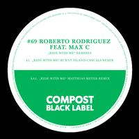 Roberto Rodriguez - Black Label #69 Ride With Me Remixes