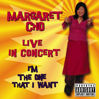 Margaret Cho - I'm the One That I Want [Live in Concert] (Explicit)