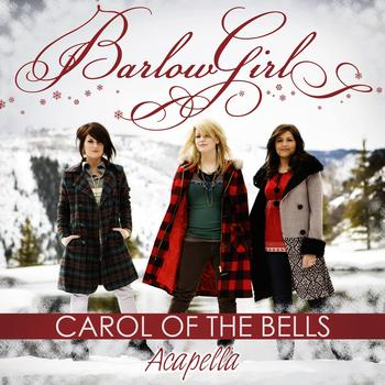 BarlowGirl - Carol Of The Bells [Acapella Mix]