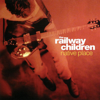 The Railway Children - Native Place