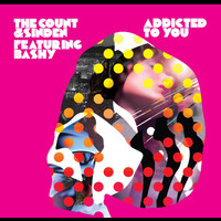 The Count & Sinden feat. Bashy - Addicted To You (Remixes 2)