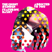 The Count & Sinden feat. Bashy - Addicted To You (Remixes 1)
