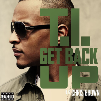 T.I. - Get Back Up (feat. Chris Brown) (Explicit)
