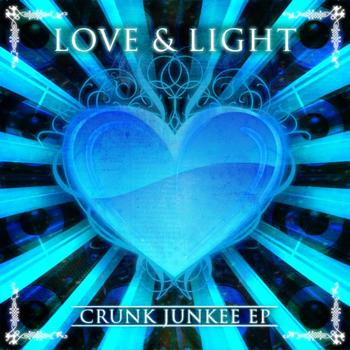 Love and Light - Crunk Junkee EP