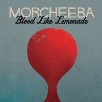 Morcheeba / - Blood Like Lemonade