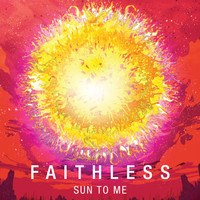 Faithless - Sun To Me