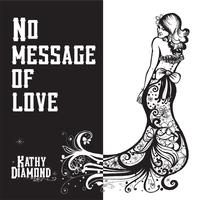 Kathy Diamond - No Message Of Love