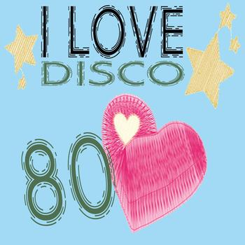 Various Artists - I Love Disco 80