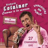 Richard Gotainer - Comme à la maison