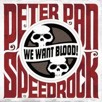 Peter Pan Speedrock - We Want Blood!