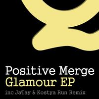 Positive Merge - Glamour (EP)