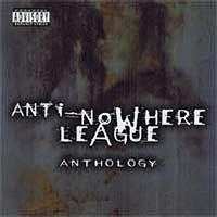 Anti-Nowhere League - Anthology (Explicit)