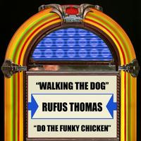 Rufus Thomas - Walking The Dog Do The Funky Chicken