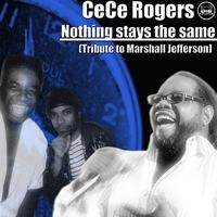 CeCe Rogers - Nothing Stays the Same