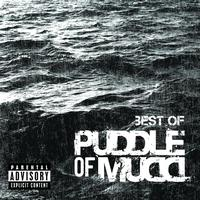 Puddle Of Mudd - Best Of (Explicit)