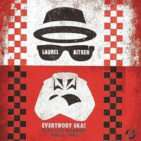 Laurel Aitken - Everybody Ska!  Rudi Got Married - 1980 to 1992