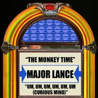 Major Lance - The Monkey Time  Um, Um, Um, Um, Um, Um (Curious Mind)