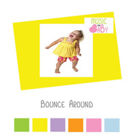 Music For Baby - Bounce Around