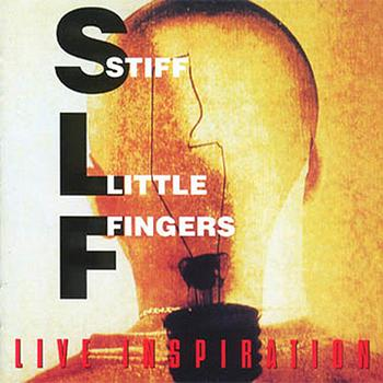Stiff Little Fingers - Live Inspiration