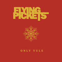 Flying Pickets - Only Yule