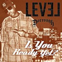 Level - Is You Ready Yet? Feat. Dorrough