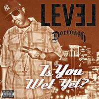 Level - Is You Wet Yet? Feat. Dorrough  (Explicit)