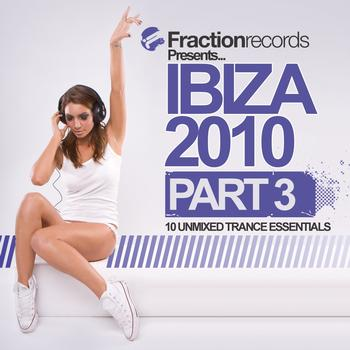 Various Artists - Fraction Records Presents... Ibiza 2010 - Part 3