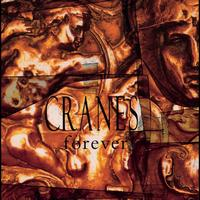 Cranes - Forever (Expanded Edition)