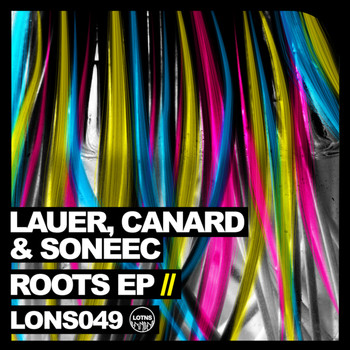 Lauer, Canard and Soneec - Roots EP
