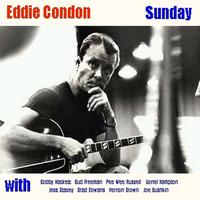 Eddie Condon - Sunday