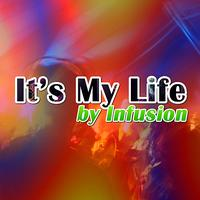 Infusion - It's My Life - Single
